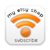 Get Updates to my Etsy Shop, Subsribe to my shop's RSS Feed