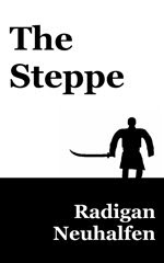 *The Steppe* by Radigan Neuhalfen