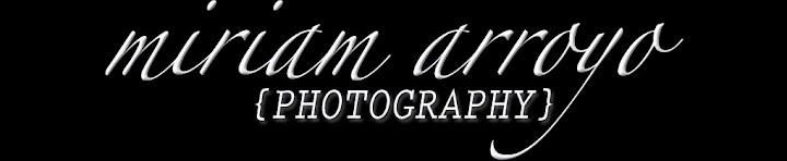 Miriam Arroyo Photography