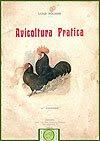 Avicoltura Pratica - Luigi Pochini, 1905
