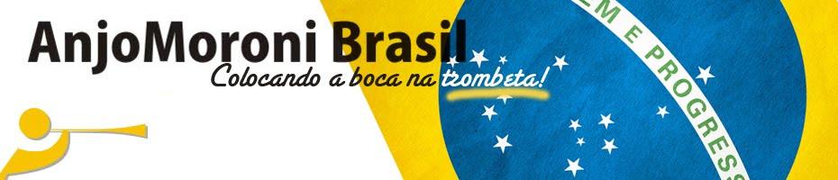 AnjoMoroni Brasil - Colocando a boca na trombeta!