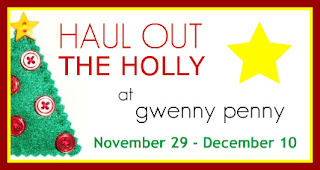 Haul out the Holly,Gwenny Penny,Christmas craft tutorials