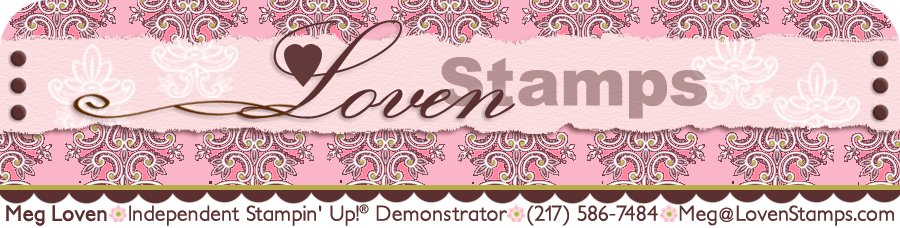 LovenStamps - The Blog --Meg Loven, Stampin' Up! Demonstrator