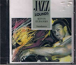 Kevin Eubanks - Sundance (1984) (1991 Zounds Reissue)
