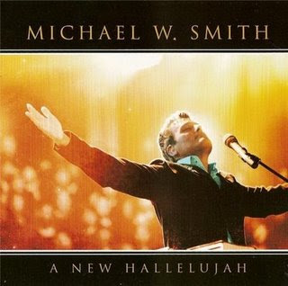 Michael W. Smith - A New Hallelujah 2009