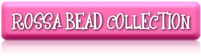 ROSSA BEAD COLLECTION