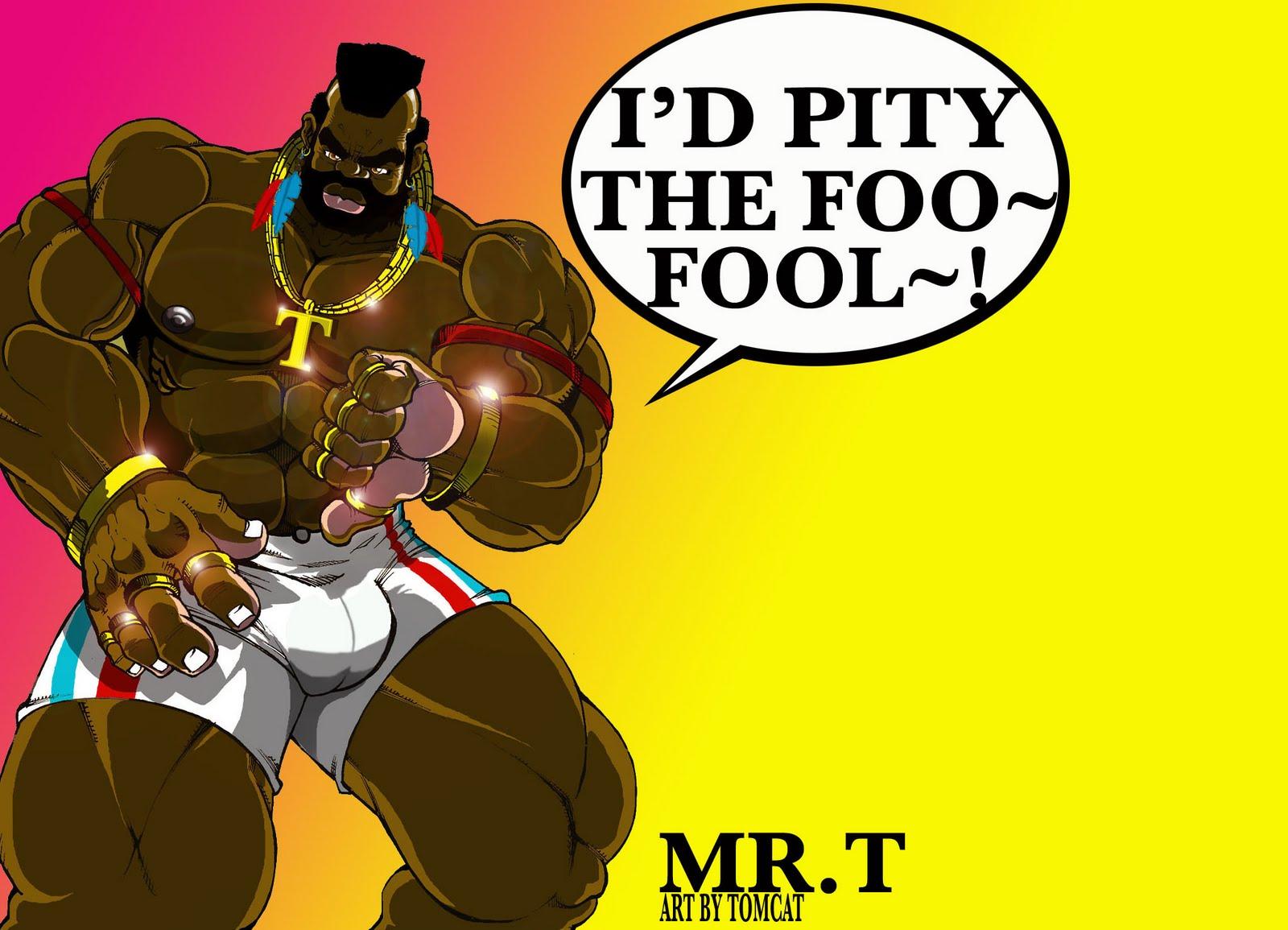And MR. T. Do you LOVE Video Games~? Do I? i have a Playstation,