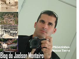 Acessem: Pilõezinhos Nossa Terra. Blog do Jaelson Monteiro