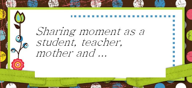 Sharing moment as a student, teacher, mother and ...