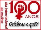 100 anos Dia Interenacional da Mulher