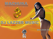MACHUKAVOS MULHER FILE DJ LAZZER MUSIC ORIGINAL (((((.))))) perreo