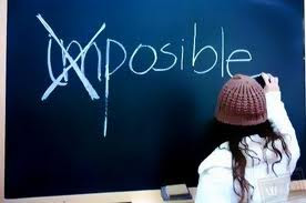 No es imposible. Tu lo haces imposible.