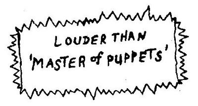 louder than master of puppets??