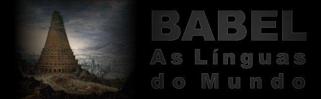 Babel - As Línguas do Mundo