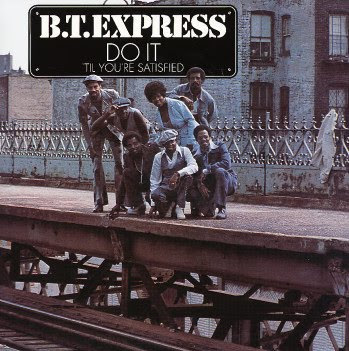 BT Express - Do It Til You're Satisfied 1974