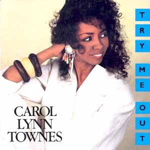 carol lynn townes - try me out 1987