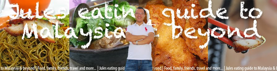 Jules eating guide to Malaysia & beyond