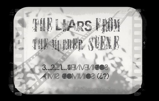 **The Liars From The Murder Scene**