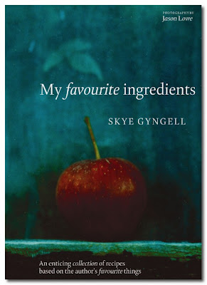 My Favourite Ingreients  - Skye Gyngell