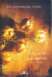 Elegia de agosto - Ruy Espinheira Filho
