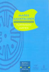 Mares anoitecidos - Florisvaldo Mattos
