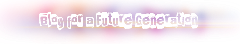 Blog For A Future Generation