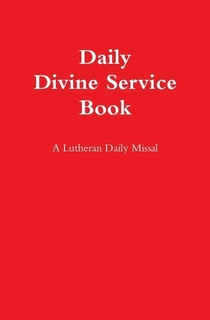 Gottesdienst online daily divine service book goes on sale daily divine service book a lutheran daily missal fandeluxe Image collections