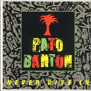 Pato+Banton+-+Never+Give+In dans Pato Banton