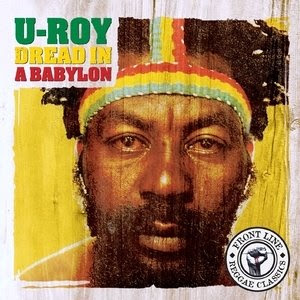 U-Roy+-+Dread+In+A+Babylon