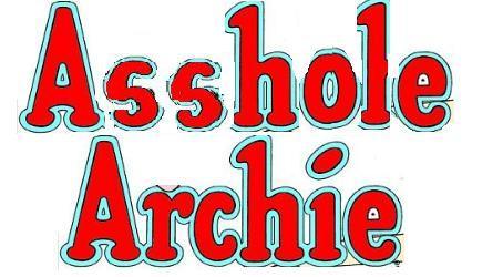 Asshole Archie