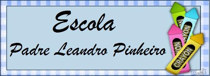 ESCOLA PADRE LEANDRO PINHEIRO