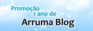 Promoção 1 ano de Arruma Blog
