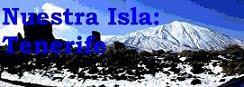 VISITA NUESTRA ISLA : TENERIFE . La nueva URL de la página es : http://www.nuestraisla.com