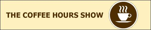THE COFFEE HOURS SHOW