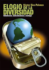 Elogio de la diversidad. Globalización, multiculturalismo y etnofagia, La Habana, 2007.
