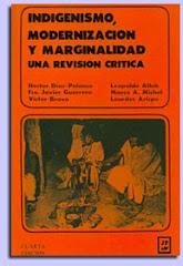 Indigenismo, modernización y marginalidad. Una revision crítica