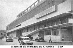 TRASEIRAS DO MERCADO DO KINAXIXI INAUGURADO NO ANO 1958.