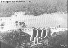A BARRAGEM DAS MABUBAS, RIO BENGO - ANO 1952.