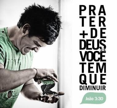 Pra Ter mais de Deus, Você tem que Diminuir