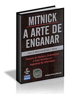 a+arte+de+enganar A Arte de Enganar - Kevin Metnick - Historia do hacker mais famoso do mundo