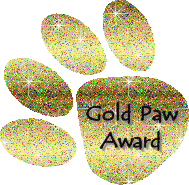 Thank you Cody, Lady & Zena for the Gold Paw Award!