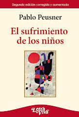 El sufrimiento de los niños - 2ª edición, corregida y aumentada (Letra Viva, 2009) Agotado