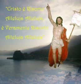 CRISTO E' RISORTO ALLELUJA ALLELUJA, E' VERAMENTE RISORTO ALLELUJA ALLELUJA