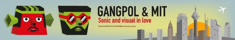 Gangpol & Mit