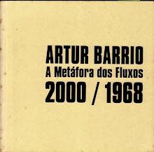 ARTUR BARRIO -           A METÁFORA DOS FLUXOS