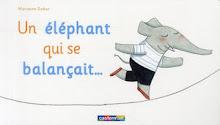 Un éléphant qui se balançait...