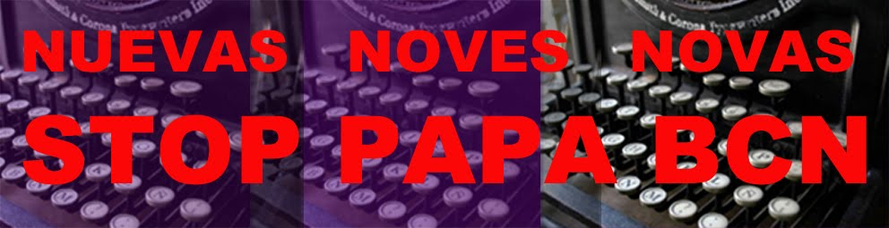 NOTICIAS - NOTÍCIES STOP PAPA BCN