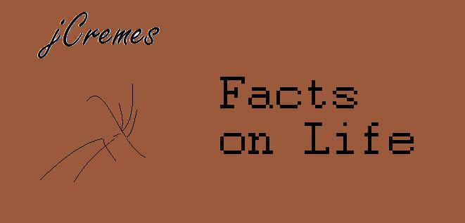 JCreme's Facts on Life