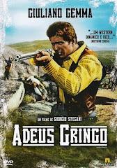 Adeus, Gringo