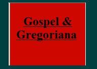 Gospel & Gregoriana